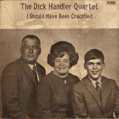 Dick Handler Quartet - I Should Have Been Crucified (badcovers.com)