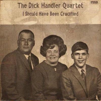 Dick Handler Quartet - I Should Have Been Crucified (badcovers.com)