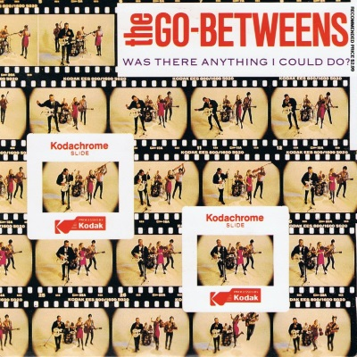 Go-Betweens - Was There Anything I Could Do (single) (45cat.com)