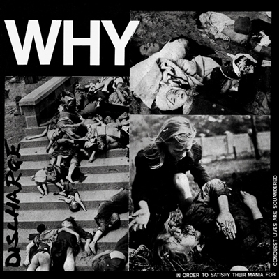 Discharge - Why (punkygibbon.co.uk)