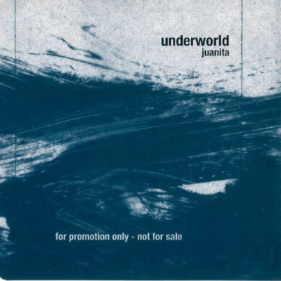 Underworld - Juanita (discogs.com)