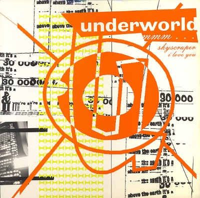 Underworld - Mmm Skyscraper I Love You (discogs.com)