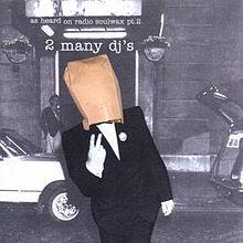2 Many DJs - As Heard On Radio Soulwax Pt. 2 (wikipedia.org)