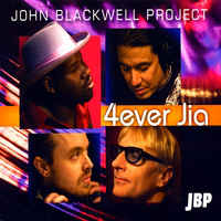 The John Blackwell Project - 4Ever Jia (discogs.com)