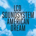 LCD Soundsystem - American Dream (lcdsoundsystem.com)