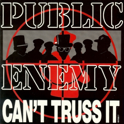 Public Enemy - Can't Truss It (single) (45cat.com)