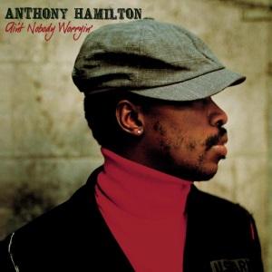 Anthony Hamilton - Ain't Nobody Worryin' (tidal.com)