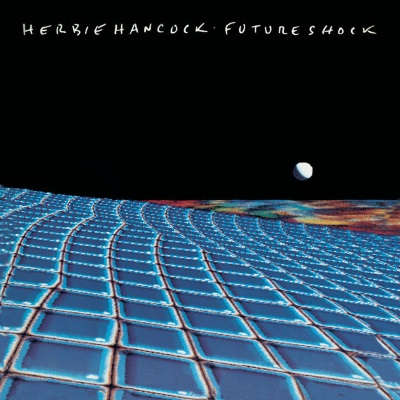 Herbie Hancock - Future Shock (apple.com)
