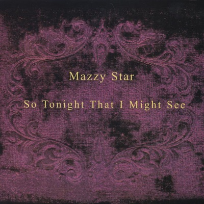 Mazzy Star - So Tonight That I Might See (boomkat.com)