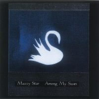 Mazzy Star - Among My Swan (apple.com)
