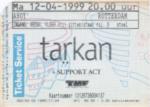 Tarkan 12-04-1999 concertkaartje (apoplife.nl)