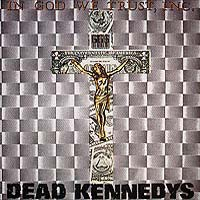 Dead Kennedys - In God We Trust, Inc. (artistdirect.com)
