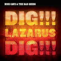 Nick Cave & The Bad Seeds - Dig Lazarus Dig!!! (nickcave.com)