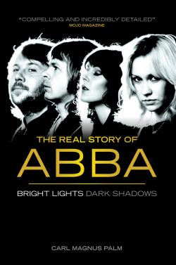 Carl Magnus Palm - Bright Lights Dark Shadows - The Real Story Of ABBA (carlmagnuspalm.com)