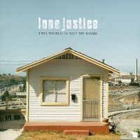 Lone Justice - This World Is Not My Home (amazon.com)
