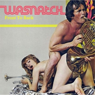 Wasnatch - Front To Back (badcovers.com)