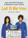 Joan As Policewoman & Benjamin Lazar Davis - Let It Be You - Ad (revealrecords.co.uk)