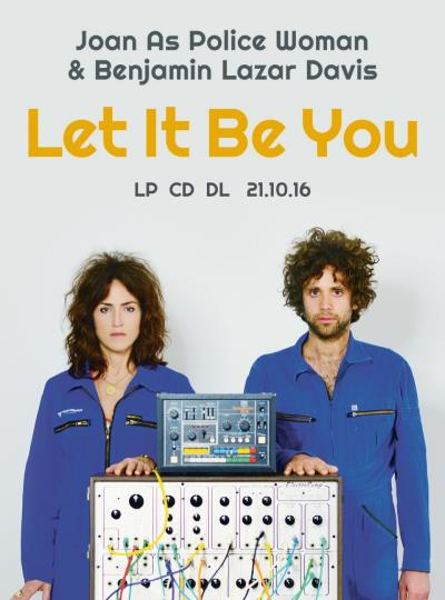 Joan As Police Woman & Benjamin Lazar Davis - Let It Be You - Ad (revealrecords.co.uk)
