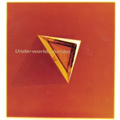 Underworld - Jumbo (discogs.com)