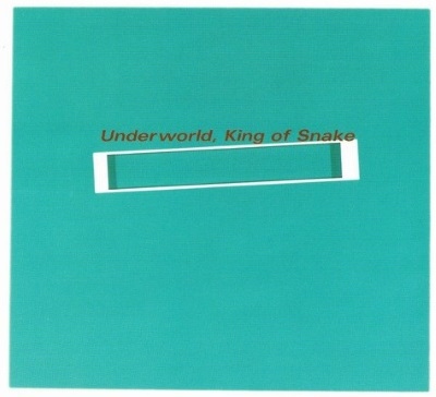Underworld - King Of Snake (discogs.com)