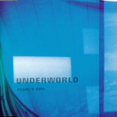 Underworld - Pearl's Girl (discogs.com)