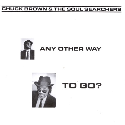 Chuck Brown & The Soul Searchers - Any Other Way To Go? (allmusic.com)