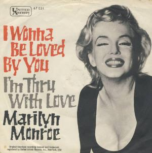 Marilyn Monroe - I Wanna Be Loved By You (single) (45cat.com)