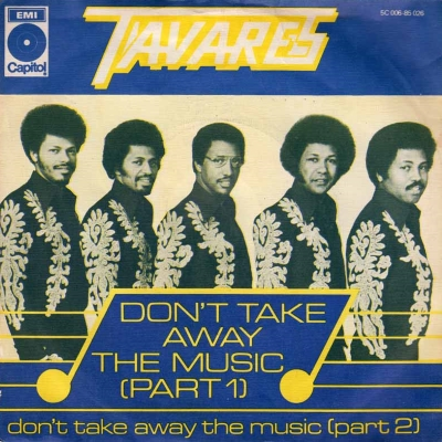Tavares - Don't Take Away The Music (45cat.com)