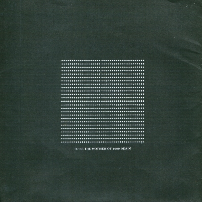 Crass - To Be The Mother Of 1000 Dead (crassahistory.wordpress.com)