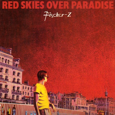 Fischer-Z - Red Skies Over Paradise (dutchcharts.nl)