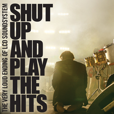 LCD Soundsystem - Shut Up And Play The Hits (head-fi.org)