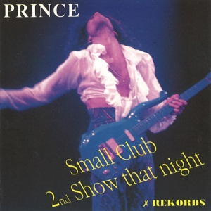 Prince - Small Club 2nd show that night - bootleg (yup-yup-mark.blogspot.com)