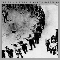 The Ex - History Is What's Happening (theex.bandcamp.com)