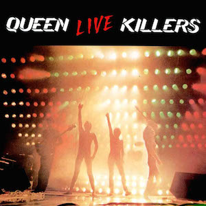 Queen - Live Killers (udiscover.com)