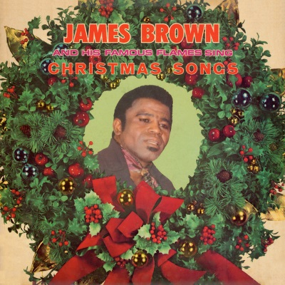 James Brown - James Brown And His Famous Flames Sing Christmas Songs (spotify.com)