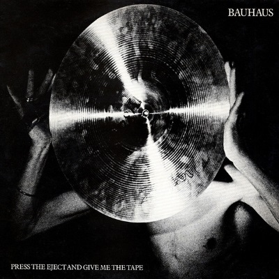 Bauhaus - Press The Eject And Give Me The Tape (discogs.com)