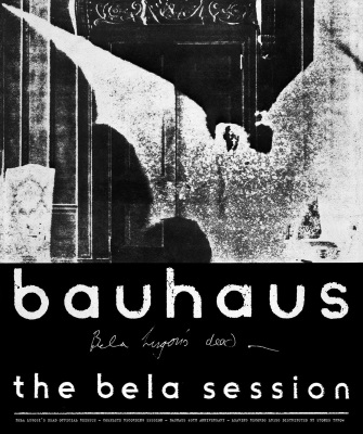 Bauhaus - The Bela Session - Poster (bauhaus.bandcamp.com)