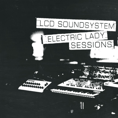 LCD Soundsystem - Electric Lady Sessions (pitchfork.com)