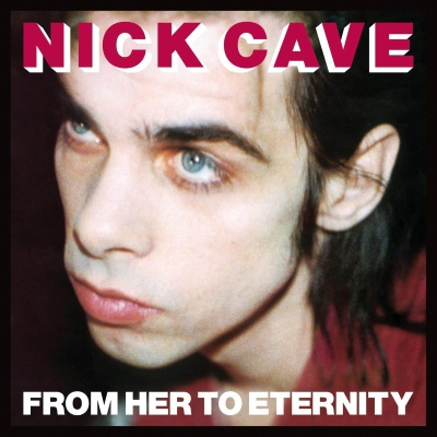 Nick Cave - From Her To Eternity (nickcave.com)