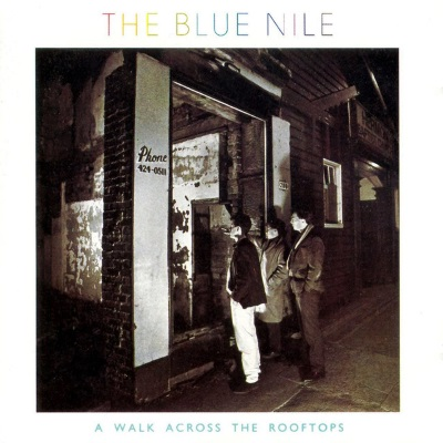 The Blue Nile - A Walk Across The Rooftops (tidal.com)