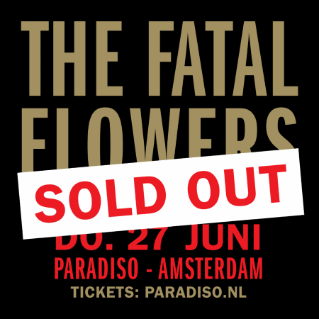 The Fatal Flowers - Reunion Tour - Paradiso 06/27/2019 (apoplife.nl)