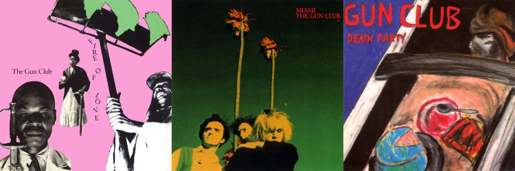 The Gun Club - Fire Of Love, Miami, Death Party (discogs.com/apoplife.nl)