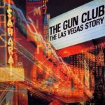 The Gun Club - The Las Vegas Story (thequietus.com)