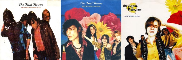 The Fatal Flowers - Pleasure Ground - Singles: Better Times, Both Ends Burning, How Many Years (discogs.com)