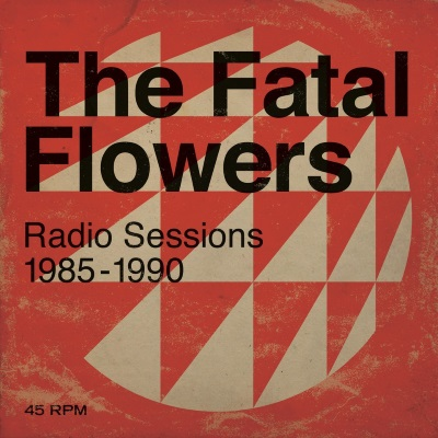 The Fatal Flowers - Radio Sessions 1985-1990 (facebook.com)