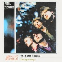 The Fatal Flowers - Younger Days - Fonos (muziekweb.nl)