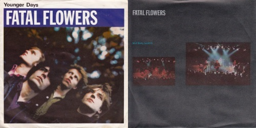 The Fatal Flowers - Younger Days - Singles: Younger Days, Well Baby (part 2) (discogs.com)