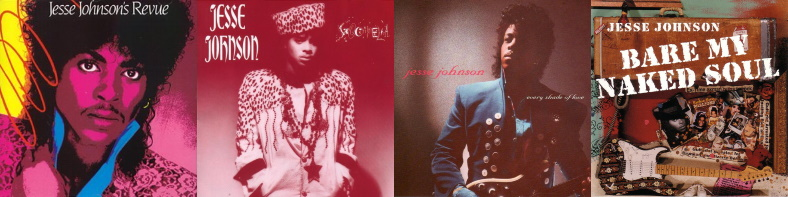 Jesse Johnson - Jesse Johnson's Revue, Shockadelica, Every Shade Of Love & Bare My Naked Soul (albums, 1985, 1986, 1988 & 1996) (discogs.com/apoplife.nl)