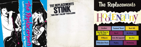 The Replacements - Sorry Ma, Forgot To Take Out The Trash, Stink & Hootenanny (amazon.com)