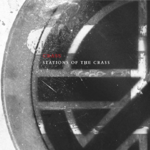 Crass - Stations Of The Crass - The Crassical Collection (discogs.com)